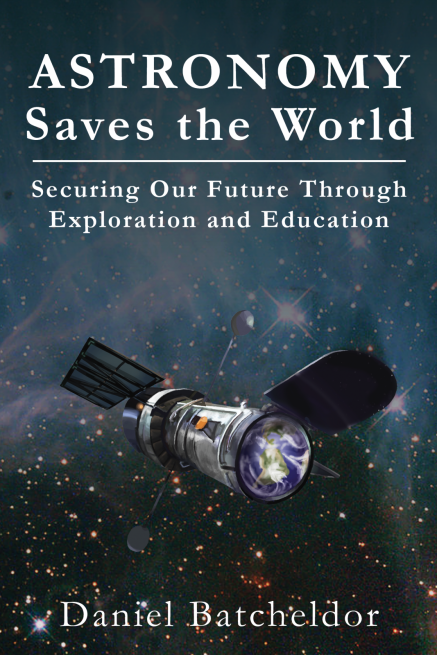 Astronomy Saves the World: Securing our Future Through Exploration and Education cover. Image Credit: Spacewalk Publishing